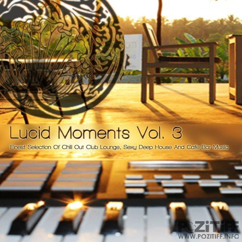 Lucid Moments Vol. 3 (2013)